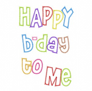 HAPPY B-DAY TO ME