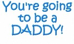You're Gonna Be a DADDY